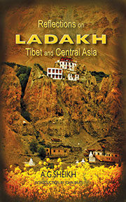 Reflections On Ladakh Tibet and Central Asia