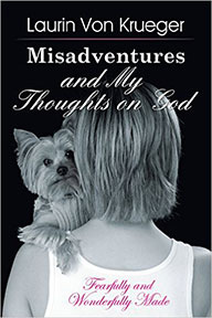 Misadventures and My Thoughts on God